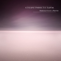 Collapse Under The Empire - Fragments Of A Prayer