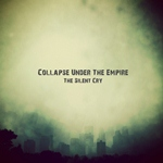 Collapse Under The Empire - The Silent Cry