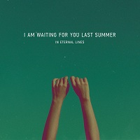 I Am Waiting for You Last Summer – In Eternal Lights