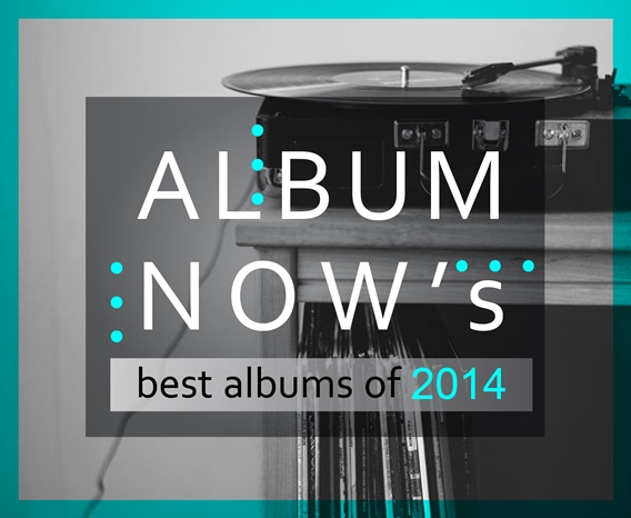 Albumnow's Best Albums of 2014