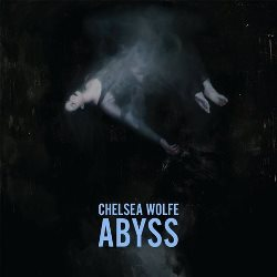03 Chelsea Wolfe - Abyss