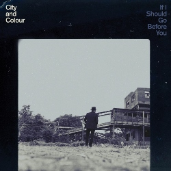 04 City and Colour - If I Should Go Before You